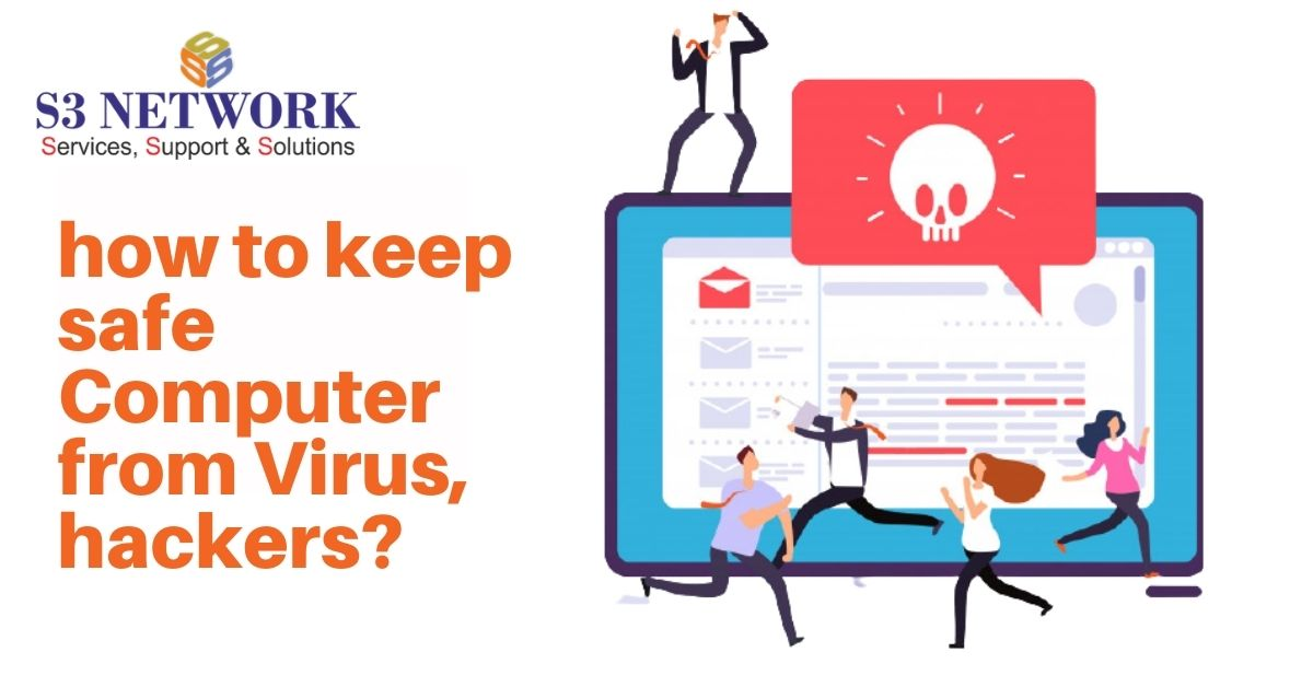 how to keep safe Computer from Virus, hackers?
