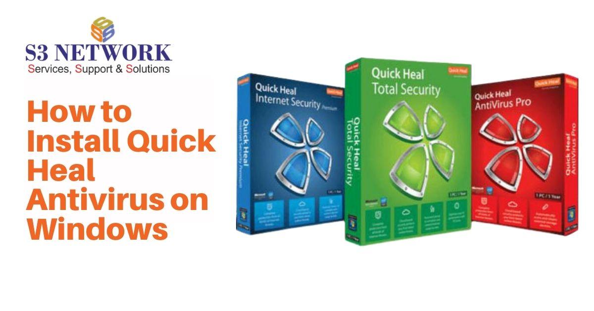 How to Install Quick Heal Antivirus on Windows?